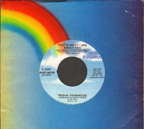 Yearwood, Trisha - That's What I Like About You/When Goodbye Was A Word (with MCA company sleeve) - NM9/ - 45 rpm Records
