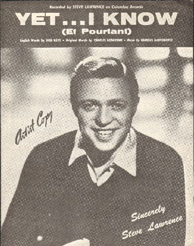 Lawrence, Steve - Yet…I Know (Et Pourtant) - English version SHEET MUSIC of Charles Aznavour Hit, featuring NICE cover portrait of Steve Lawrence, suitable for framing! - NM9/ - Sheet Music