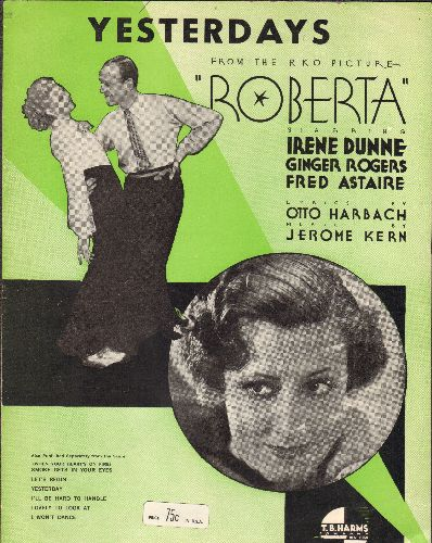 Dunne, Irene, Ginger Rogers, Fred Astaire - Yesterdays - Vintage SHEET MUSIC for the song featured in film -Roberta-. NICE cover art features stars Irene Dunn, Fred Astaire and Ginger Rogers. - EX8/ - Sheet Music