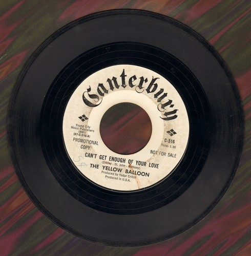 Yellow Balloon - Can't Get Enough Of Your Love/Stained Glass Window (DJ adance copy) - VG7/ - 45 rpm Records