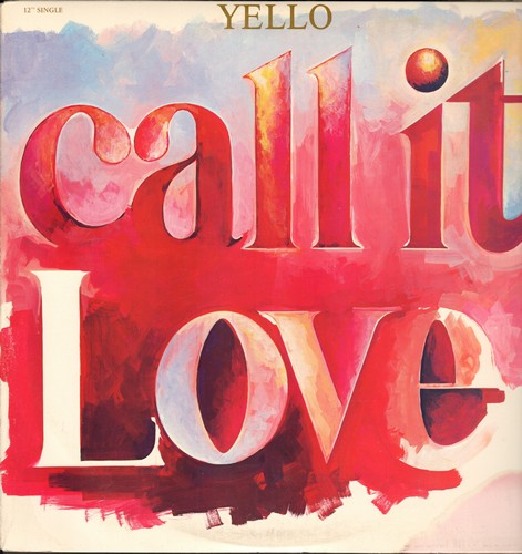 Yello - Call It Love (Remix)/Call It Love (Dub) (12 inch vinyl Maxi Single with picture cover) - NM9/NM9 - Maxi Singles