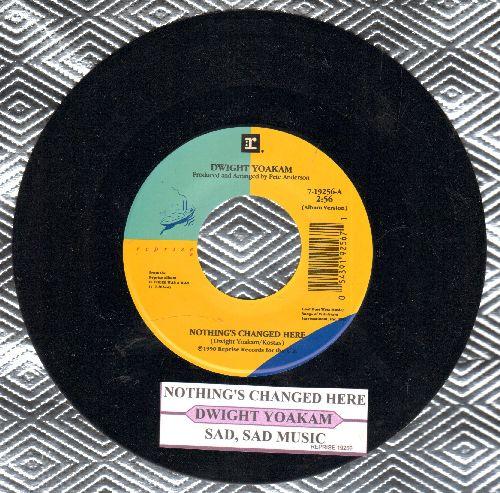 Yoakam, Dwight - Nothing Changed Here/Sad, Sad Music (with juke box label) - NM9/ - 45 rpm Records
