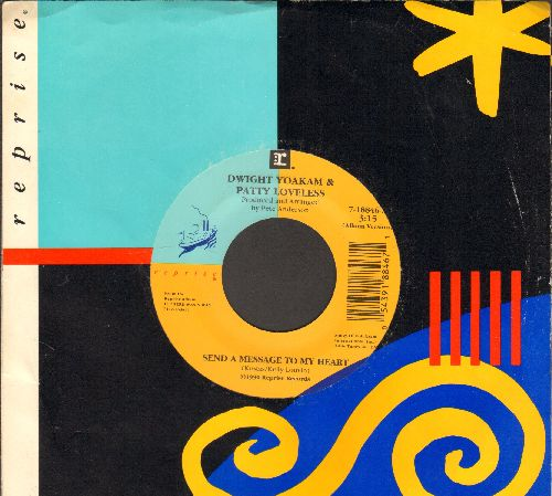 Yoakam, Dwight & Patty Loveless - Send A Message To My Heart/Takes A Lot To Rock You (with Reprise company sleeve) - NM9/ - 45 rpm Records