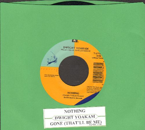 Yoakam, Dwight - Nothing/Gone (That'll Be Me) (with juke box label) - NM9/ - 45 rpm Records