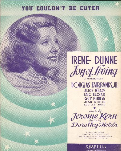 Dunne, Irene - You Couldn't Be Cuter - Vintage SHEET MUSIC for song featured in film - Joy Of Living- (NICE cover portrait of star Irene Dunne!) - EX8/ - Sheet Music