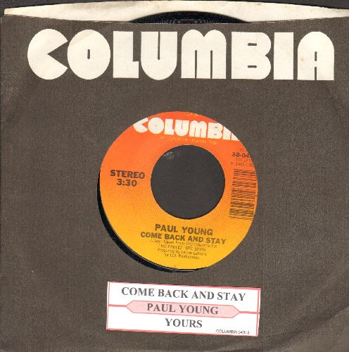 Young, Paul - Come Back And Stay/Yours (with juke box label and Columbia company sleeve) - NM9/ - 45 rpm Records