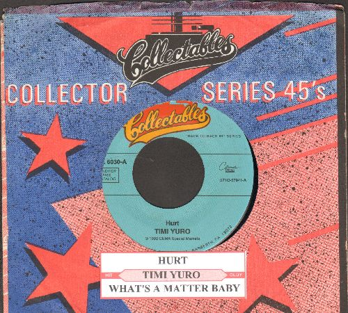 Yuro, Timi - Hurt/What's A Matter Baby (double-hit re-issue with juke box label and company sleeve) - NM9/ - 45 rpm Records