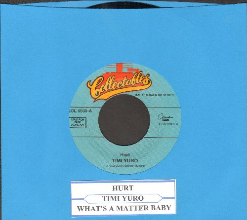 Yuro, Timi - Hurt/What's A Matter Baby (double-hit re-issue with juke box label) - NM9/ - 45 rpm Records