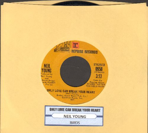 Young, Neil - Only Love Can Break A Heart/Birds (with juke box label) - NM9/ - 45 rpm Records