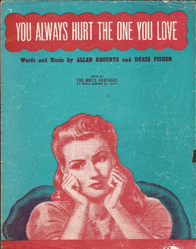 Mills Brothers - You Only Hurt The One You Love - Vintage SHEET MUSIC for the popular love ballad made famous by The Mills Brothers. - VG6/ - Sheet Music