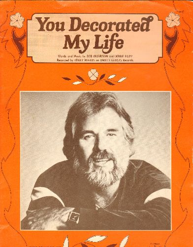 Rogers, Kenny - You Decorated My Life - SHEET MUSIC for the Kenny Rogers Hit. NICE cover art of the Country Star! - EX8/ - Sheet Music