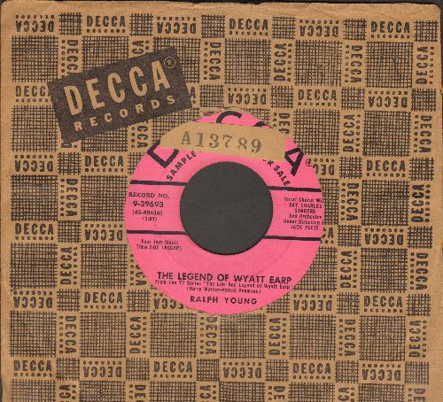 Young, Ralph - The Legend Of Wyatt Earp/Bring Me A Bluebird (DJ advance pressing with vintage Decca company sleeve) (sol) - EX8/ - 45 rpm Records