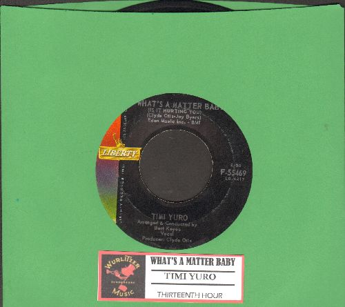Yuro, Timi - What's A Matter Baby/Thirteenth Hour (with juke box label) - VG7/ - 45 rpm Records