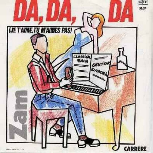 Zam - Da, Da, Da (I Don't Love You, You Don't Love Me) (from the Volkswagen Commercial Campaign)/Fais Moi Plaisir (French pressing, sung in English, German and French - with picture sleeve) - NM9/NM9 - 45 rpm Records