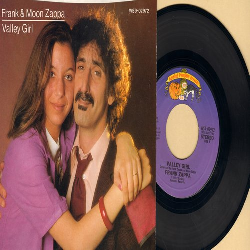 Zappa, Frank & Moon - Valley Girl/You Are What You Is (The ULTIMATE Novelty Record that started a short-lived Global craze!) (with picture sleeve, song lyrics on back) - EX8/VG7 - 45 rpm Records