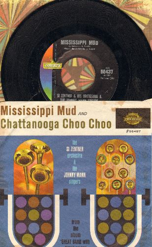 Zentner, Si & The Johnny Mann Singers - Mississippi Mud/Chattanooga Choo Choo (with picture sleeve) - NM9/EX8 - 45 rpm Records