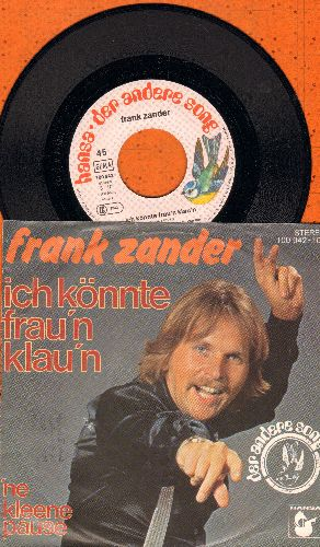Zander, Frank - Ich koennte Frau'n klau'n/'Ne kleene Pause (German Pressing with picture sleeve, sung in German) - NM9/EX8 - 45 rpm Records