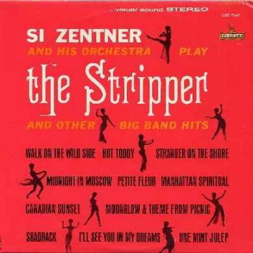 Zentner, Si - The Stripper: One Mint Julep, Stranger On The Shore, Walk On The Wild Side, Hot Toddy, Canadian Sunset (Vinyl STEREO LP record) - VG7/NM9 - LP Records