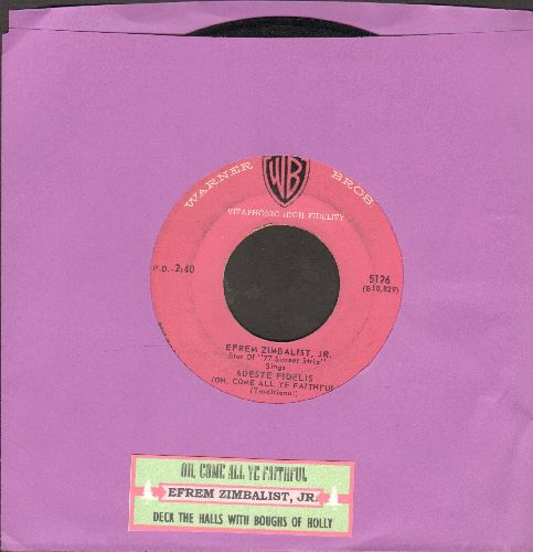 Zimbalist, Efrem Jr. - Oh, Come All Ye Faithful/Deck The Halls With Boughs Of Holly (with juke box label) - VG7/ - 45 rpm Records
