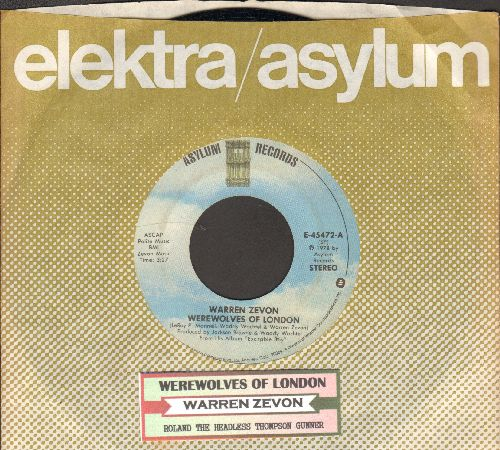 Zevon, Warren - Werewolves Of London/Roland The Headless Thompson Gunner (with juke box label and company sleeve) - NM9/ - 45 rpm Records